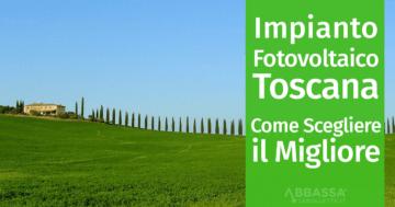 Fotovoltaico Toscana: Come scegliere i Pannelli Solari
