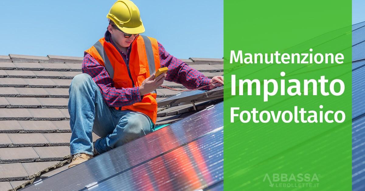 La Manutenzione dell'Impianto Fotovoltaico