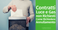 Contratti Luce e Gas non Richiesti: Come Richiedere Annullamento