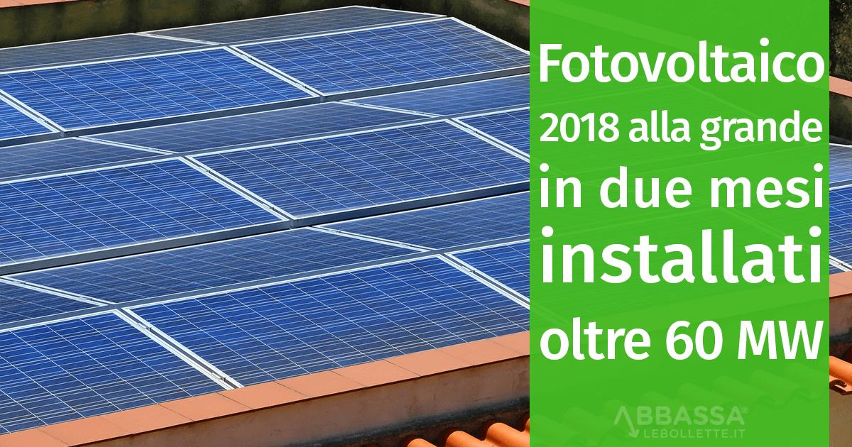 Fotovoltaico: il 2018 parte alla grande con oltre 60 MW installati