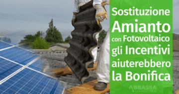 Sostituzione dell'Amianto con il Fotovoltaico: gli Incentivi Aiuterebbero Molto la Bonifica