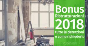 Bonus Ristrutturazioni 2018: tutte le detrazioni e come richiederle