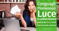 Conguagli Pluriennali Luce: la prescrizione passa da 5 a 2 anni (solo facendo reclamo)