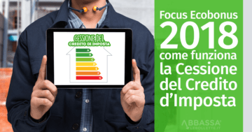 Focus Ecobonus 2018: come funziona la Cessione del Credito d'Imposta