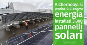 A Chernobyl si produrrà di nuovo energia: installati 3.800 pannelli solari