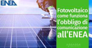 Fotovoltaico: come funziona l'obbligo di comunicazione all'ENEA