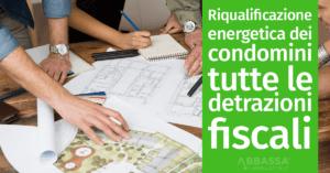 Riqualificazione energetica dei condomini: tutte le detrazioni fiscali
