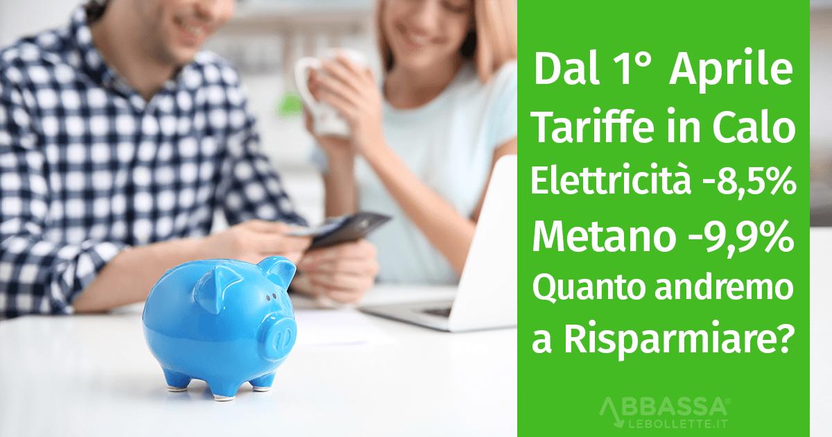 Dal 1° Aprile in Calo le Tariffe di Elettricità (-8,5%) e Gas Metano (-9,9%): Quanto Risparmieremo?