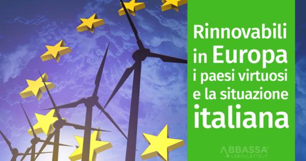 Rinnovabili in Europa: i paesi virtuosi e la situazione italiana