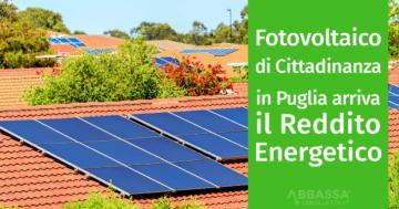 Reddito Energetico: in Puglia Arriva il Fotovoltaico di Cittadinanza