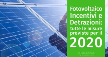 Fotovoltaico Detrazioni ed Incentivi per il 2020