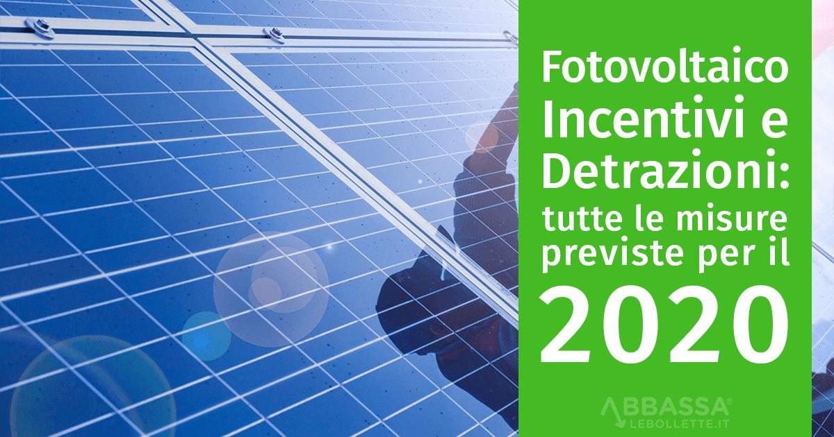 Fotovoltaico e Incentivi: tutte le misure previste per il 2020