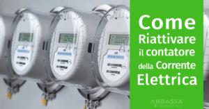 Come Riattivare il contatore della Corrente Elettrica