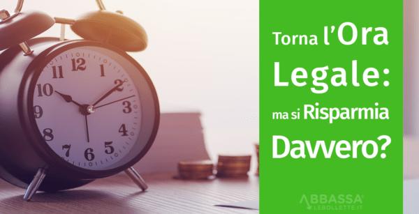 Torna l'Ora Legale: ma si Risparmia Davvero?