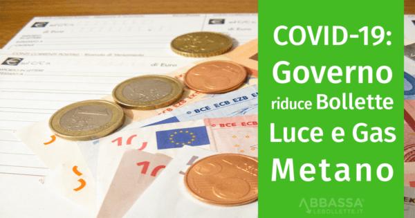 Covid 19: il Governo studia riduzione bollette di luce e gas