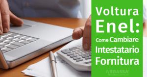 Voltura Enel: come cambiare intestatario fornitura