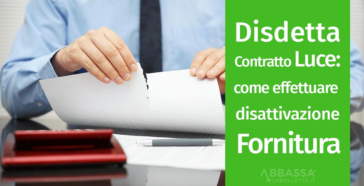 Disdetta Contratto Luce: come effettuare la disattivazione della fornitura