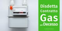 Disdetta contratto Gas per decesso