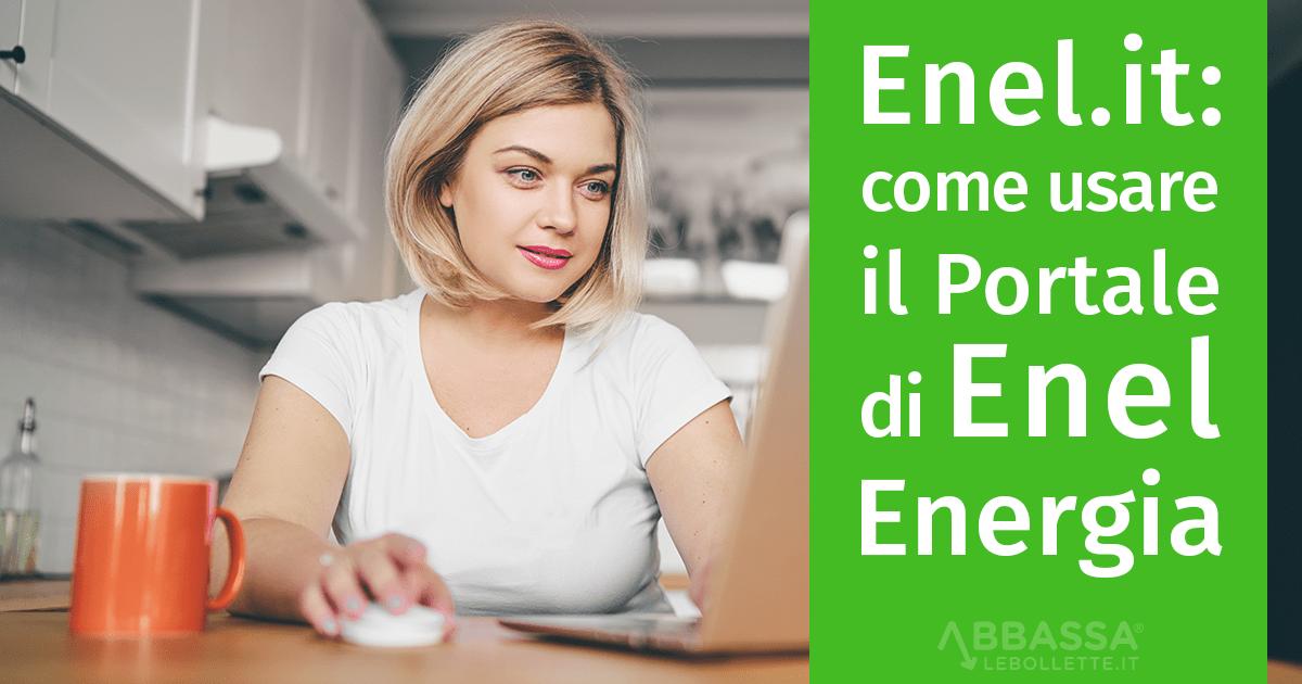 Enel.it: come usare il Portale e Area Clienti di Enel Energia