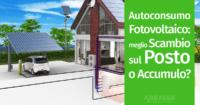 Autoconsumo Fotovoltaico: meglio Scambio sul Posto o Accumulo?