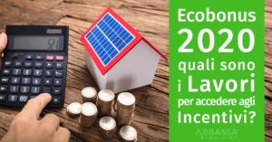 Ecobonus 2020: quali sono i lavori per accedere agli Incentivi?