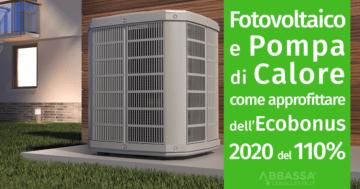 Fotovoltaico e Pompa di Calore: come approfittare dell'Ecobonus 2020