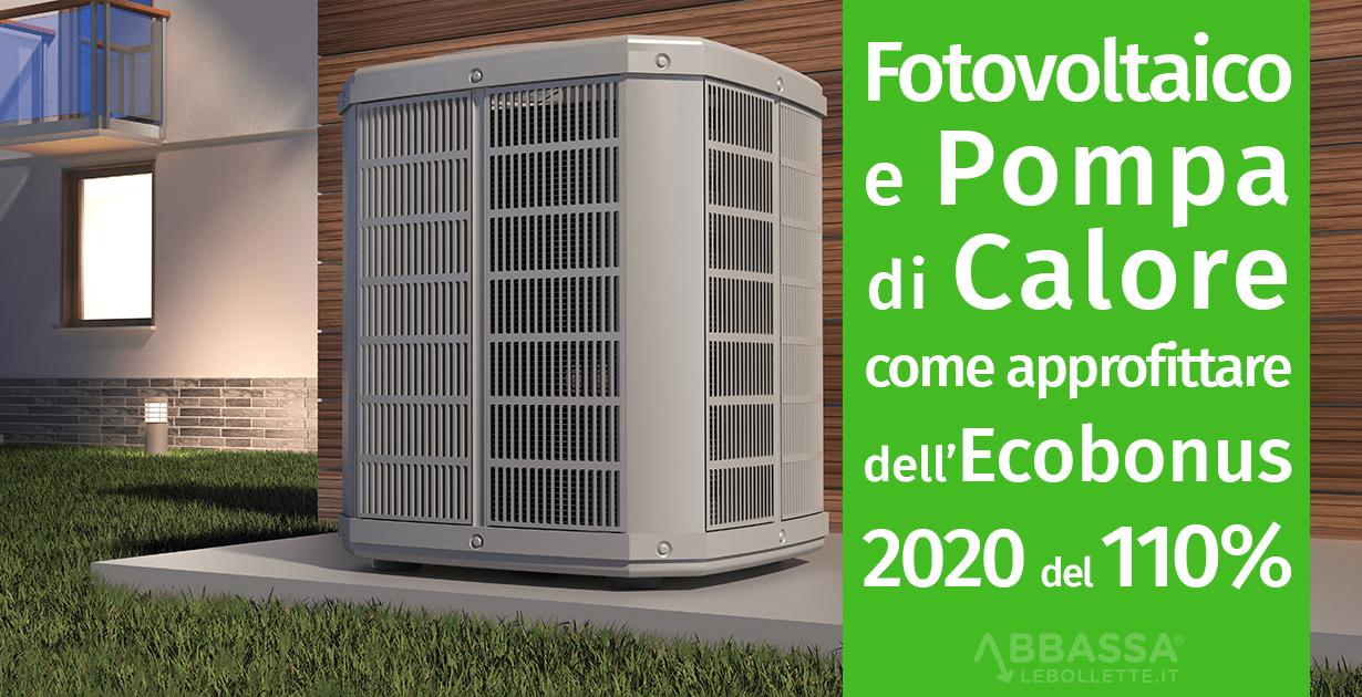 Fotovoltaico e Pompa di Calore: come approfittare dell'Ecobonus 2020 del 110%