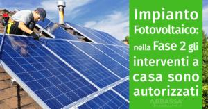 Impianto fotovoltaico: Nella Fase 2 gli Interventi sono Autorizzati