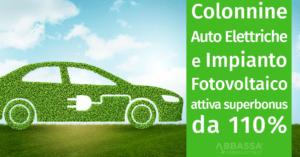 Colonnine auto elettriche e impianto fotovoltaico attivano Superbonus da 110%