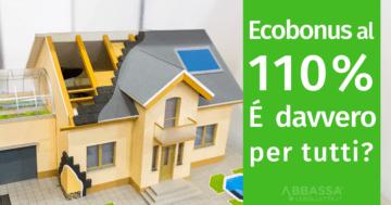 Ecobonus al 110%: è davvero per tutti?
