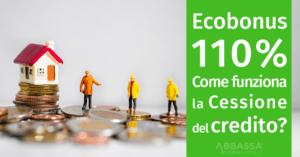 Ecobonus 110%: come funziona la Cessione del Credito