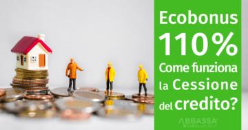 ecobonus 110%: come funziona la cessione del credito?