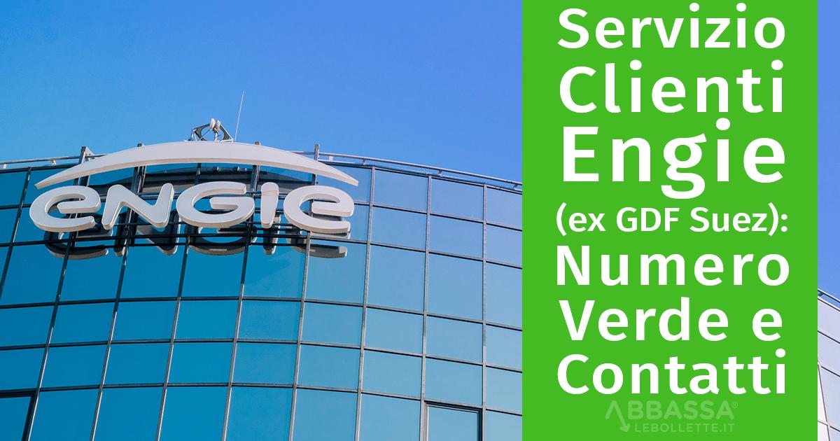 Servizio Clienti Engie (ex GDF Suez): Numero Verde e Contatti