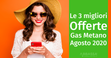 Le migliori offerte gas metano di agosto 2020