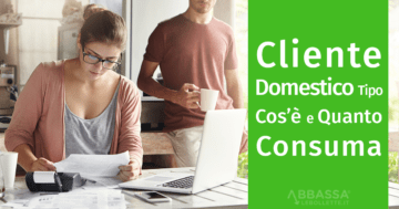 Cliente Domestico Tipo: cos'è e quanto consuma