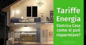Tariffe Energia Elettrica Casa: come si può risparmiare?