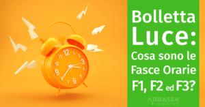 Bolletta Luce: Cosa sono le Fasce orarie F1, F2 ed F3?