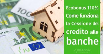 Ecobonus 110%: come funziona la cessione del credito alle banche