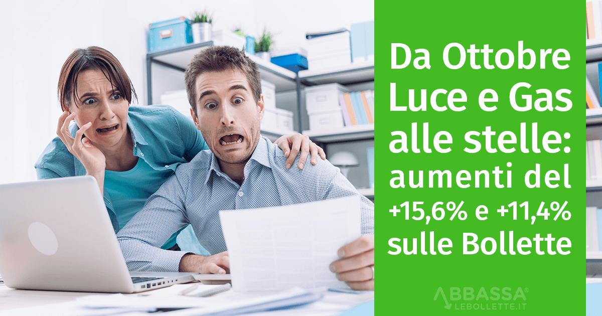 Da Ottobre Luce e Gas alle Stelle: aumenti del +15,6% e +11,4% sulle bollette