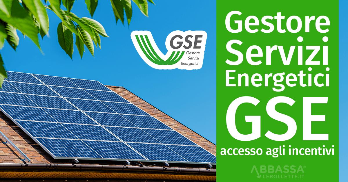 Gestore Servizi Energetici GSE: accesso agli incentivi