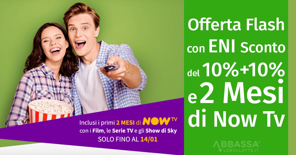 Offerta Flash: con ENI sconto del 10%+10% e inclusi 2 Mesi di Now Tv