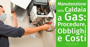 Manutenzione Caldaia a Gas