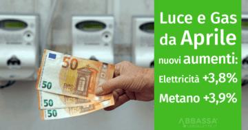 Aumenti luce e gas da Aprile per la maggior tutela