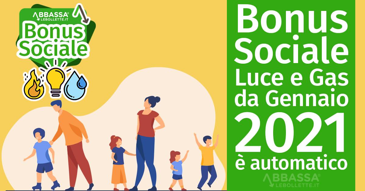 Bonus Sociale Luce e Gas: da Gennaio 2021 è automatico