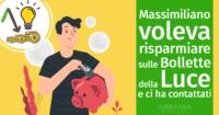 Massimiliano voleva risparmiare sulle bollette della luce e ci ha contattati