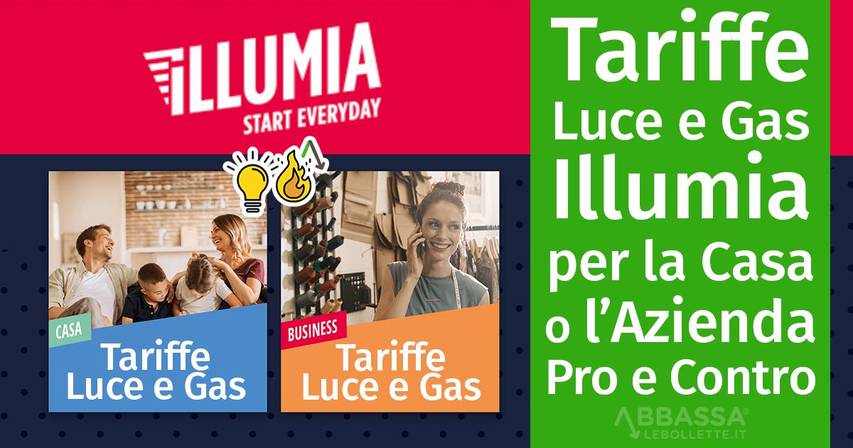 Tariffe Luce e Gas Illumia per la Casa o l'Azienda: Pro e Contro