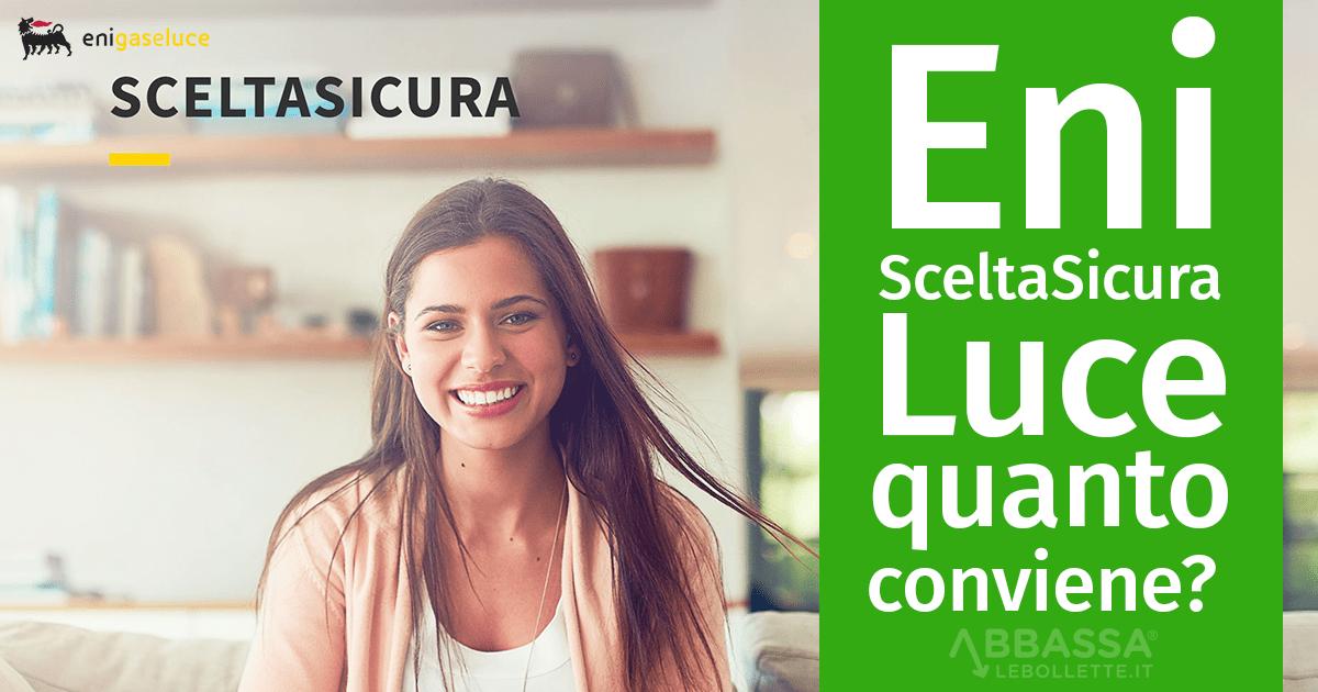 Eni SceltaSicura Luce: quanto conviene?