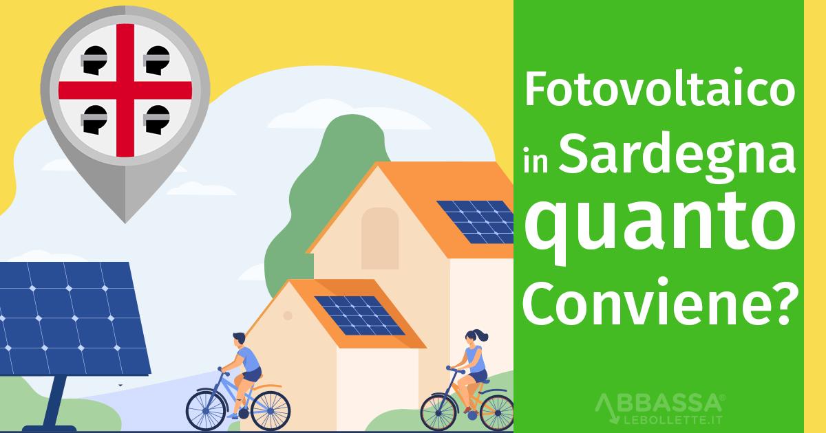 Fotovoltaico in Sardegna: quanto conviene?