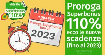 Proroga Superbonus 110%: ecco le nuove scadenze (fino al 2023)