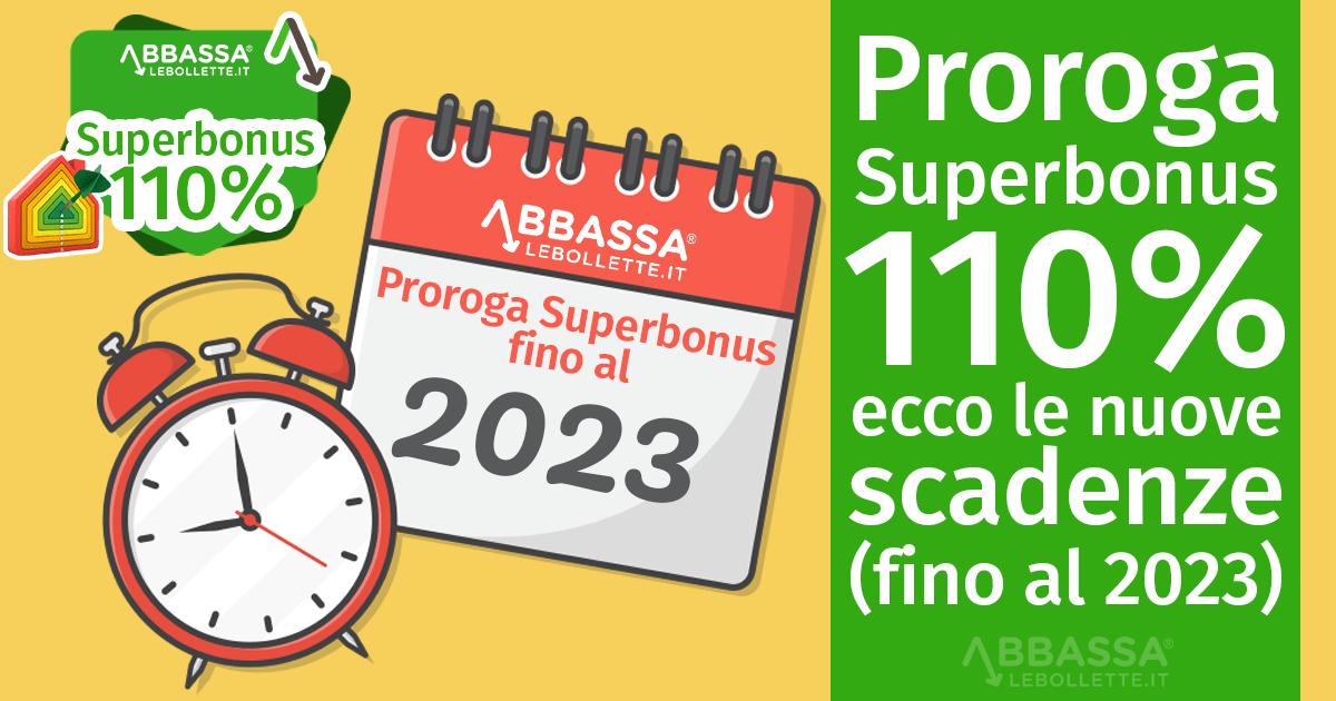 Proroga Superbonus 110%: ecco le nuove scadenze ufficiali (AGGIORNATE)